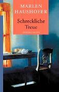 Cover-Bild zu Haushofer, Marlen: Schreckliche Treue