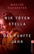 Cover-Bild zu Haushofer, Marlen: Wir töten Stella / Das fünfte Jahr