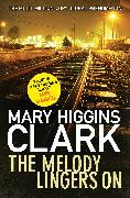 Cover-Bild zu Clark, Mary Higgins: The Melody Lingers on