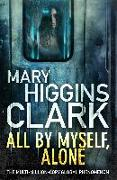 Cover-Bild zu Clark, Mary Higgins: All By Myself, Alone
