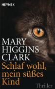 Cover-Bild zu Higgins Clark, Mary: Schlaf wohl, mein süßes Kind