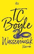 Cover-Bild zu Boyle, T. C.: Wassermusik
