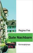 Cover-Bild zu Gute Nachbarn von Frei, Regine