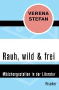 Cover-Bild zu Stefan, Verena: Rauh, wild & frei