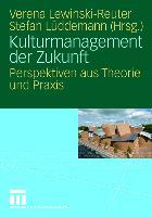 Cover-Bild zu Lewinski-Reuter, Verena (Hrsg.): Kulturmanagement der Zukunft