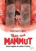 Cover-Bild zu Boonen, Stefan: Theo und Mammut. Alles begann an einem Freitag