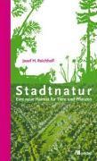 Cover-Bild zu Reichholf, Josef: Stadtnatur