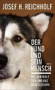 Cover-Bild zu Reichholf, Josef H.: Der Hund und sein Mensch