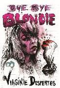 Cover-Bild zu Despentes, Virginie: Bye Bye Blondie