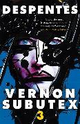Cover-Bild zu Despentes, Virginie: Vernon Subutex Three