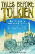 Cover-Bild zu Anderson, Douglas A.: Tales Before Tolkien: The Roots of Modern Fantasy