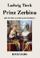 Cover-Bild zu Tieck, Ludwig: Prinz Zerbino oder die Reise nach dem guten Geschmack