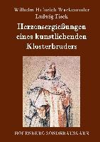 Cover-Bild zu Wackenroder, Wilhelm Heinrich: Herzensergießungen eines kunstliebenden Klosterbruders