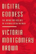 Cover-Bild zu Montgomery Brown, Victoria R.: Digital Goddess