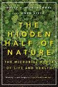 Cover-Bild zu Montgomery, David R.: The Hidden Half of Nature: The Microbial Roots of Life and Health