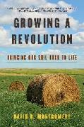 Cover-Bild zu Montgomery, David R.: Growing a Revolution: Bringing Our Soil Back to Life