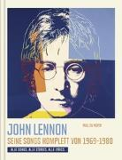 Cover-Bild zu John Lennon. Seine Songs komplett von 1969-1980. Alle Songs. Alle Stories. Alle Lyrics von du Noyer, Paul