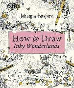 Cover-Bild zu Basford, Johanna: How to Draw Inky Wonderlands