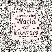 Cover-Bild zu Basford, Johanna: World of Flowers