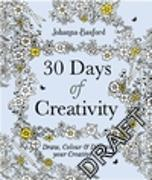 Cover-Bild zu Basford, Johanna: 30 Days of Creativity: Draw, Colour and Discover Your Creative Self