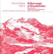 Cover-Bild zu Meier, Erhard: Kulturwege in Graubünden - Die schönsten kulturhistorischen Exkursionen