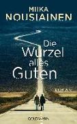 Cover-Bild zu Nousiainen, Miika: Die Wurzel alles Guten