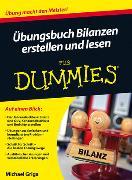 Cover-Bild zu Griga, Michael: Übungsbuch Bilanzen erstellen und lesen für Dummies
