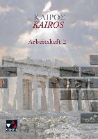 Cover-Bild zu Kairós 2. Arbeitsheft. Griechisches Unterrichtswerk von Weileder, Andreas (Hrsg.)