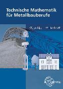 Cover-Bild zu Technische Mathematik für Metallbauberufe. Lehr- und Übungsbuch mit Formelsammlung von Bulling, Gerhard