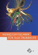 Cover-Bild zu Werkstofftechnik für Elektroberufe von Ignatowitz, Eckhard