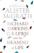 Cover-Bild zu McGrath, Alister, DPhil, DD: Richard Dawkins, C. S. Lewis and the Meaning of Life