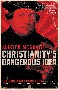 Cover-Bild zu McGrath, Alister: Christianity's Dangerous Idea