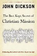 Cover-Bild zu Dickson, John: The Best Kept Secret of Christian Mission