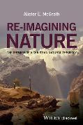 Cover-Bild zu McGrath, Alister E.: Re-Imagining Nature
