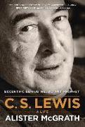 Cover-Bild zu Mcgrath, Alister: C. S. Lewis -- A Life: Eccentric Genius, Reluctant Prophet
