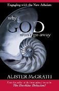 Cover-Bild zu McGrath, Alister, DPhil, DD: Why God Won't Go Away