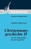 Cover-Bild zu Greschat, Martin: Grundkurs Theologie IV. Christentumsgeschichte 2