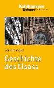 Cover-Bild zu Vogler, Bernard: Geschichte des Elsass