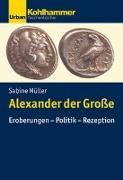 Cover-Bild zu Müller, Sabine: Alexander der Große