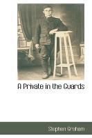 Cover-Bild zu Graham, Stephen: A Private in the Guards