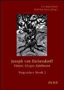 Cover-Bild zu Jung-Kaiser, Ute (Hrsg.): Joseph von Eichendorff - Tänzer, Sänger, Spielmann