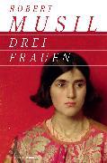 Cover-Bild zu Musil, Robert: Drei Frauen