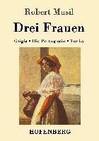 Cover-Bild zu Robert Musil: Drei Frauen
