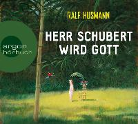 Cover-Bild zu Herr Schubert wird Gott von Husmann, Ralf