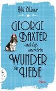 Cover-Bild zu George Baxter und das unerhörte Wunder der Liebe von Oliver, Abi