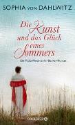 Cover-Bild zu Die Kunst und das Glück eines Sommers von Dahlwitz, Sophia von