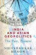 Cover-Bild zu India and Asian Geopolitics (eBook) von Menon, Shivshankar