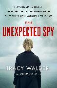 Cover-Bild zu The Unexpected Spy (eBook) von Walder, Tracy