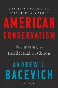 Cover-Bild zu American Conservatism (eBook) von Bacevich, Andrew J. (Hrsg.)