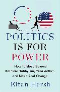 Cover-Bild zu Politics Is for Power (eBook) von Hersh, Eitan